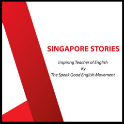 On Singapore Stories – Inspiring Teacher of English By The Speak Good English Movement