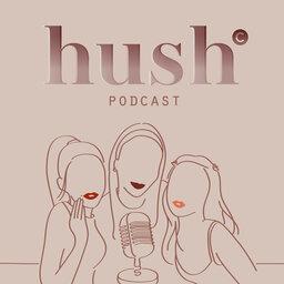 Hush Podcast