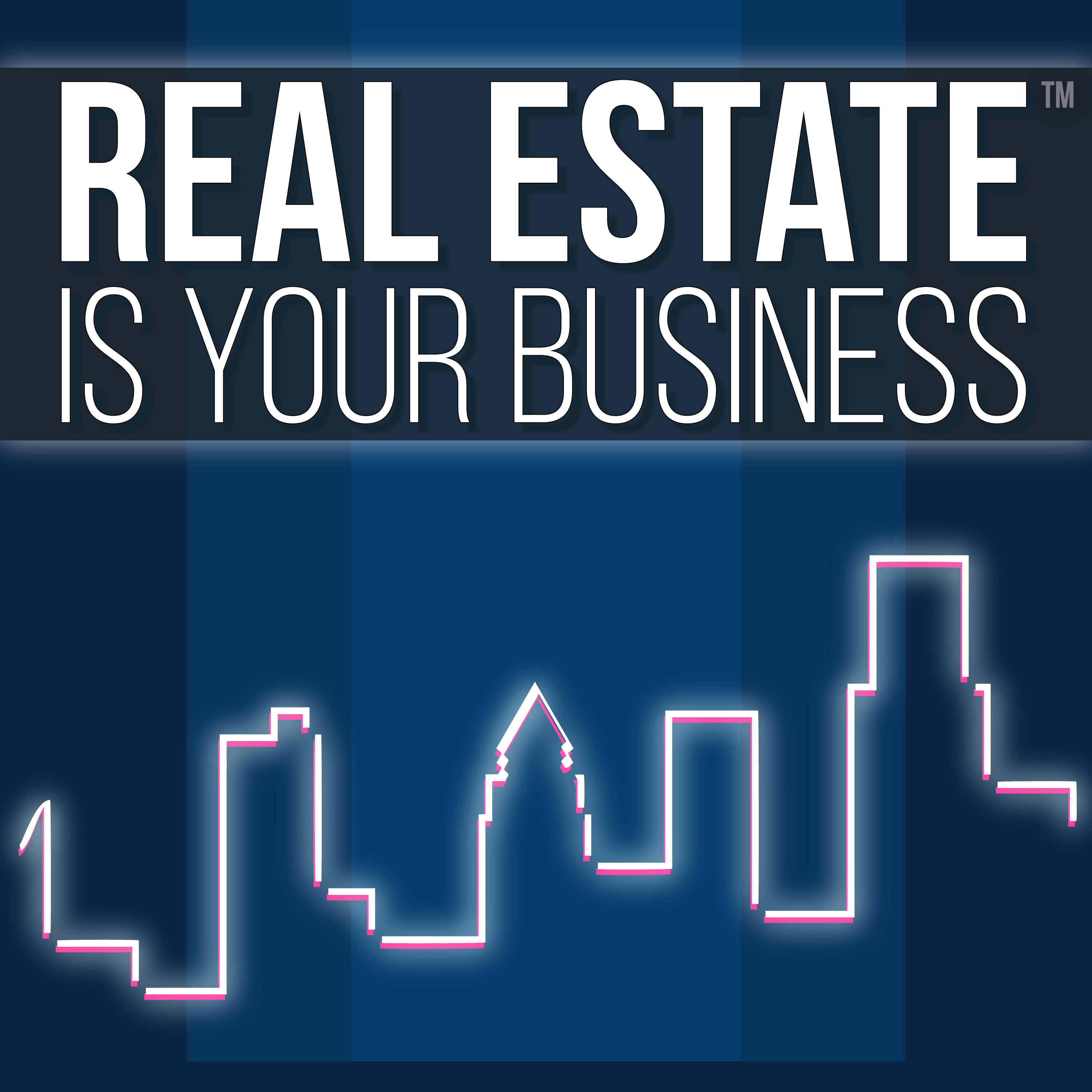 Real Estate Is Your Business - a real estate technology podcast