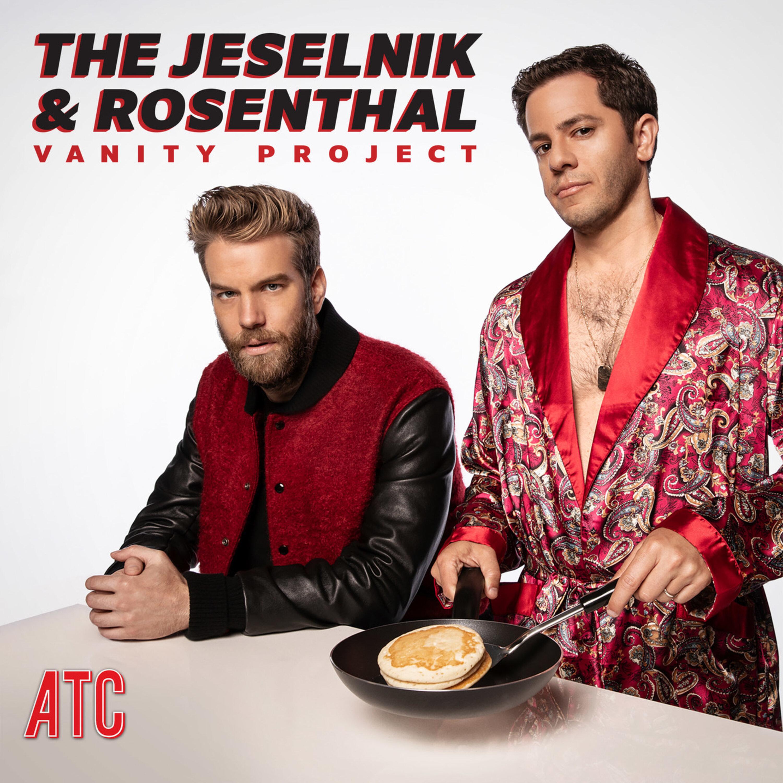 The Jeselnik & Rosenthal Vanity Project podcast
