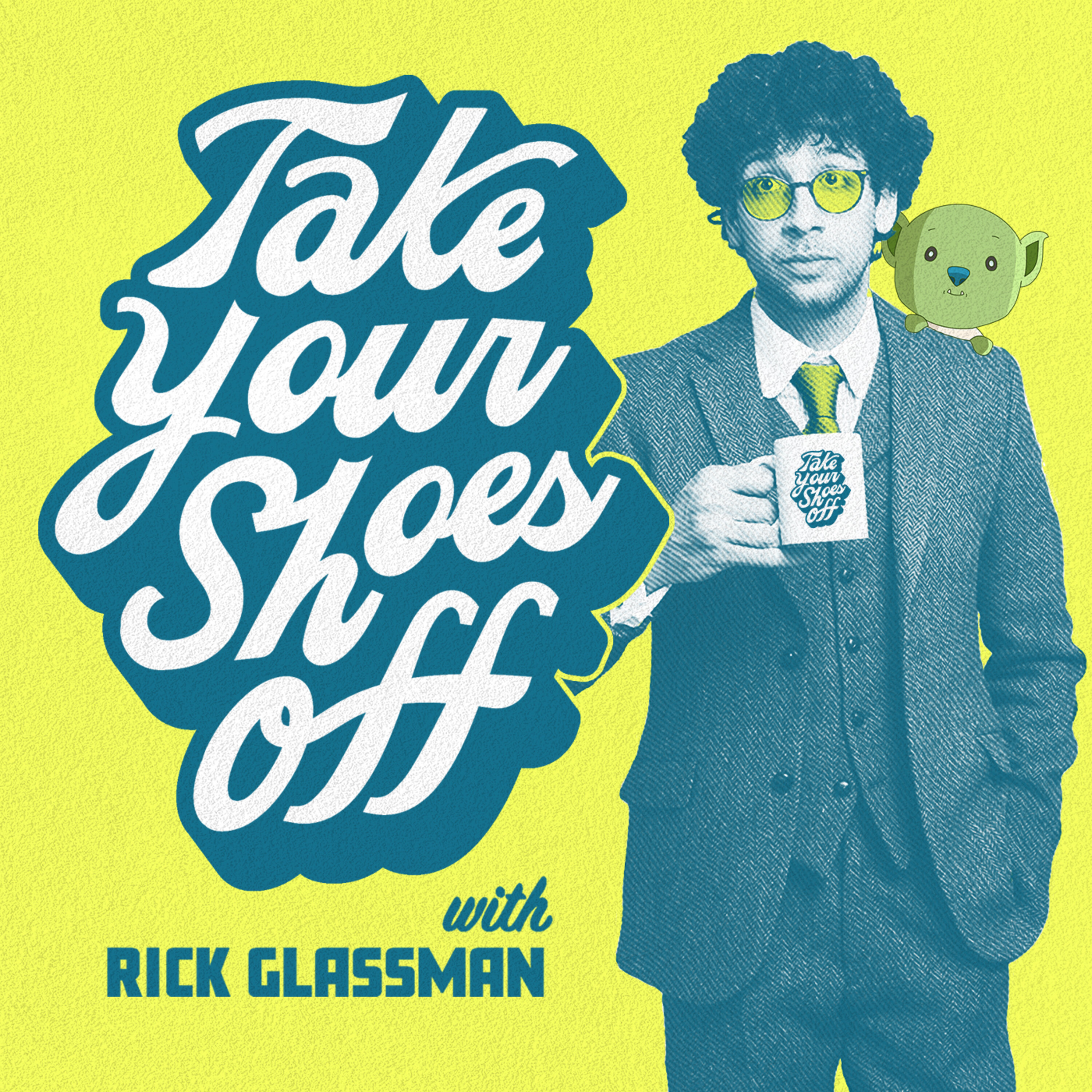Take Your Shoes Off w/ Rick Glassman