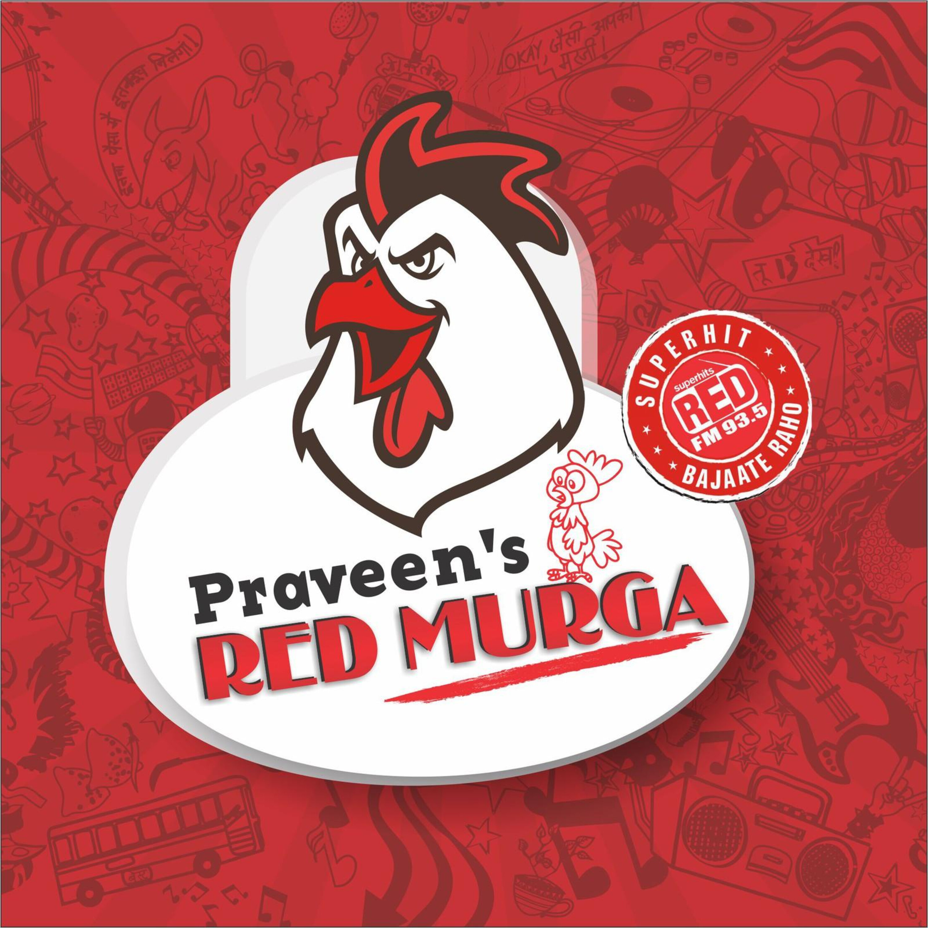 Praveen's Red Murga:Red FM