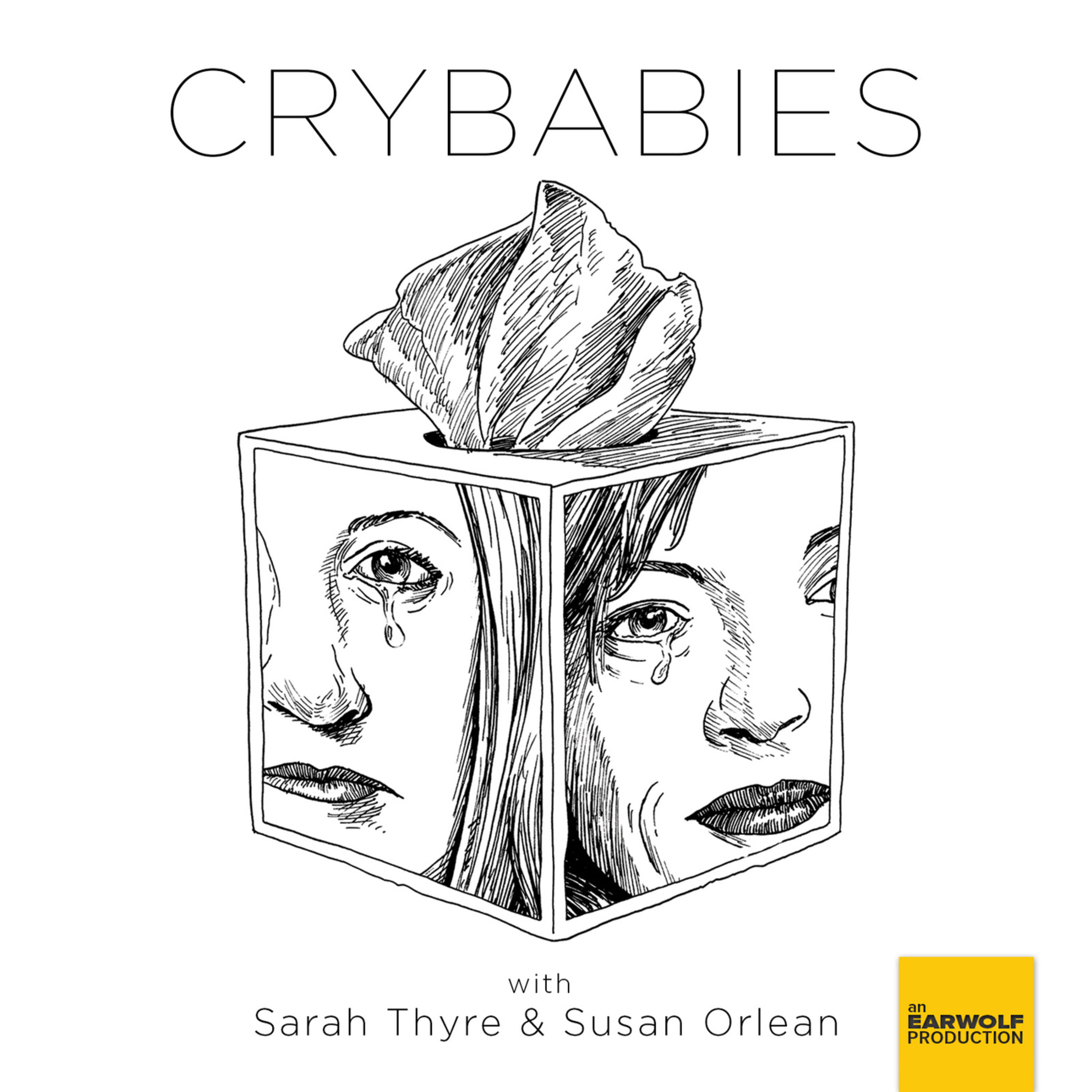 Crybabies podcast on Earwolf