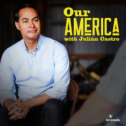 Our America with Julián Castro