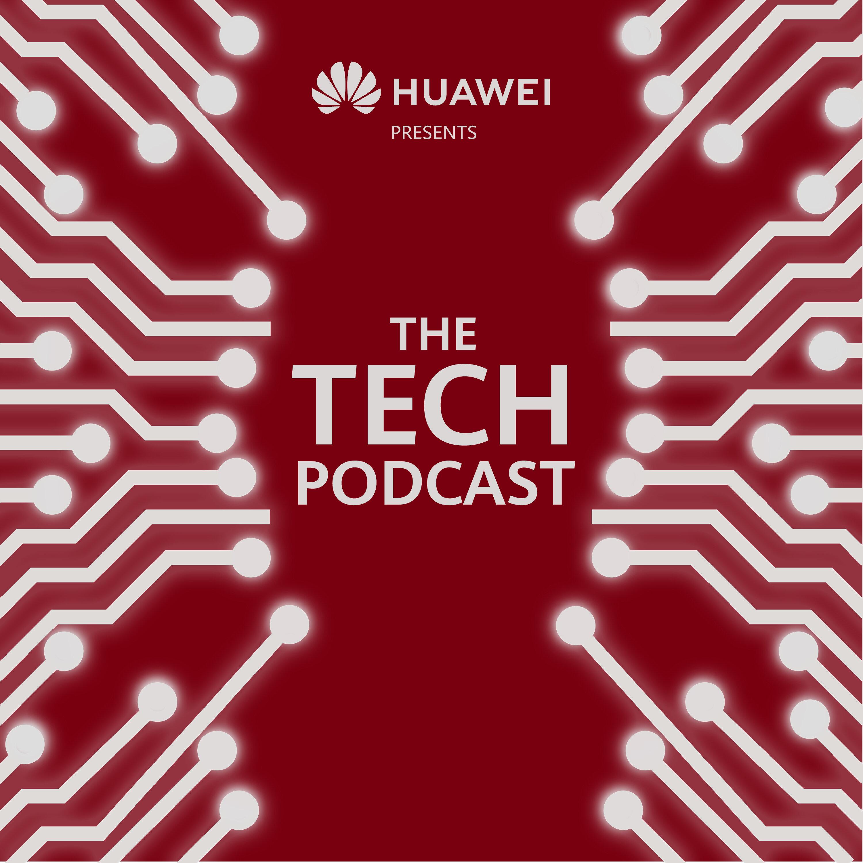 The Tech Podcast:Huawei UK