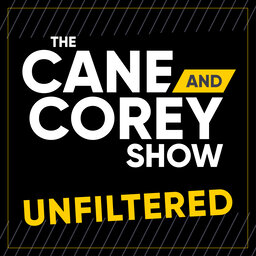 The Cane and Corey Show: UNFILTERED