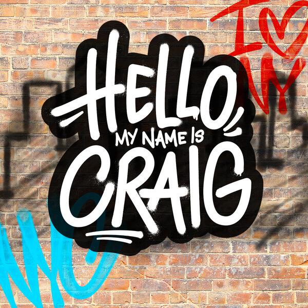 Hello, My Name Is Craig (04-24-21)