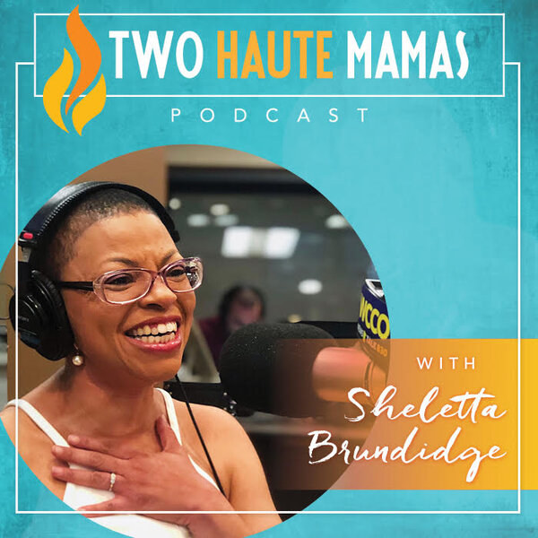 Two Haute Mamas Podcast Episode 45