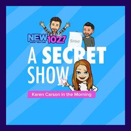 A Secret Show: Karen Carson In The Morning