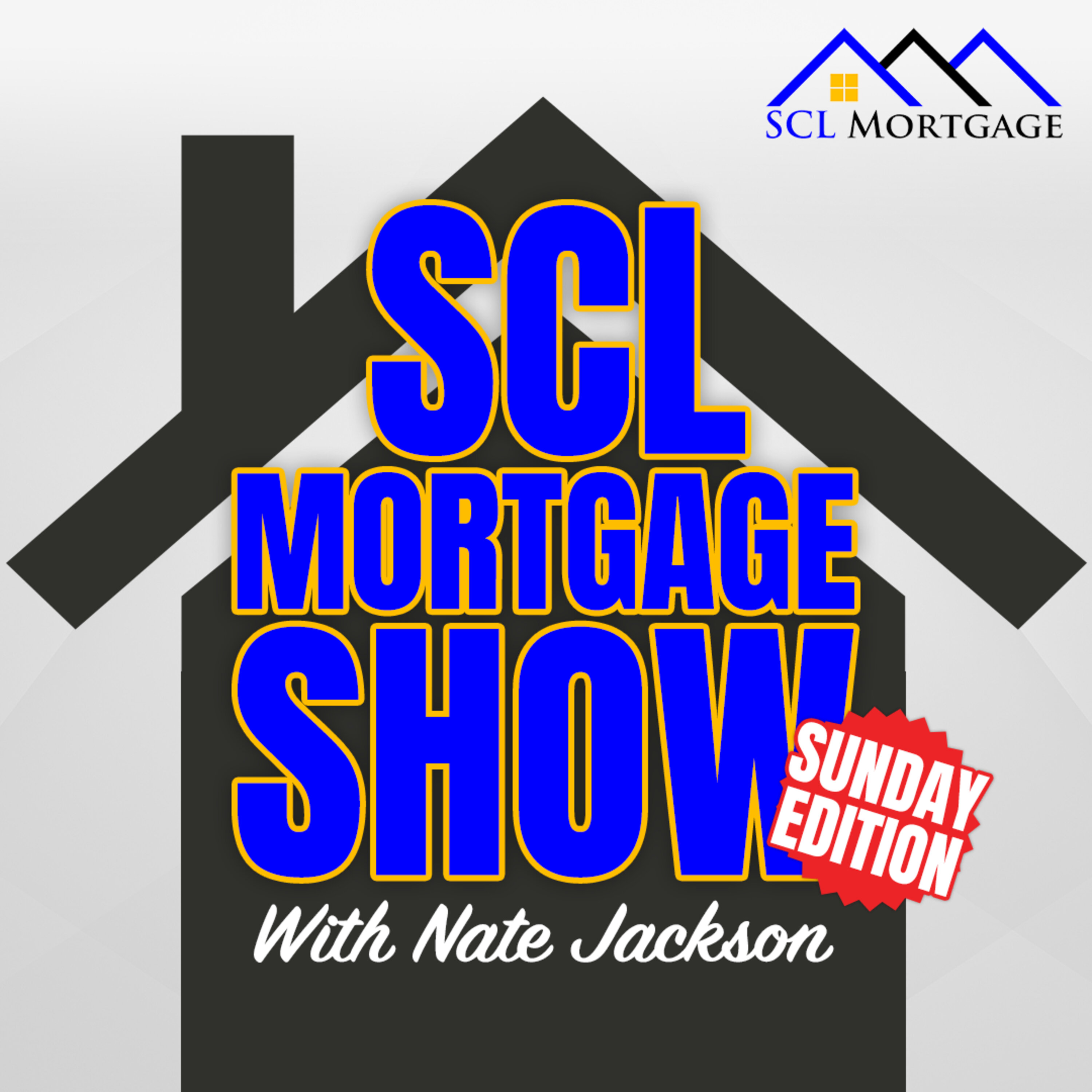 SCL Mortgage Show - Sunday Edition Podcast Cover Image