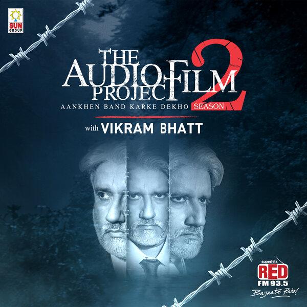 The Audio Film Project with Vikram Bhatt