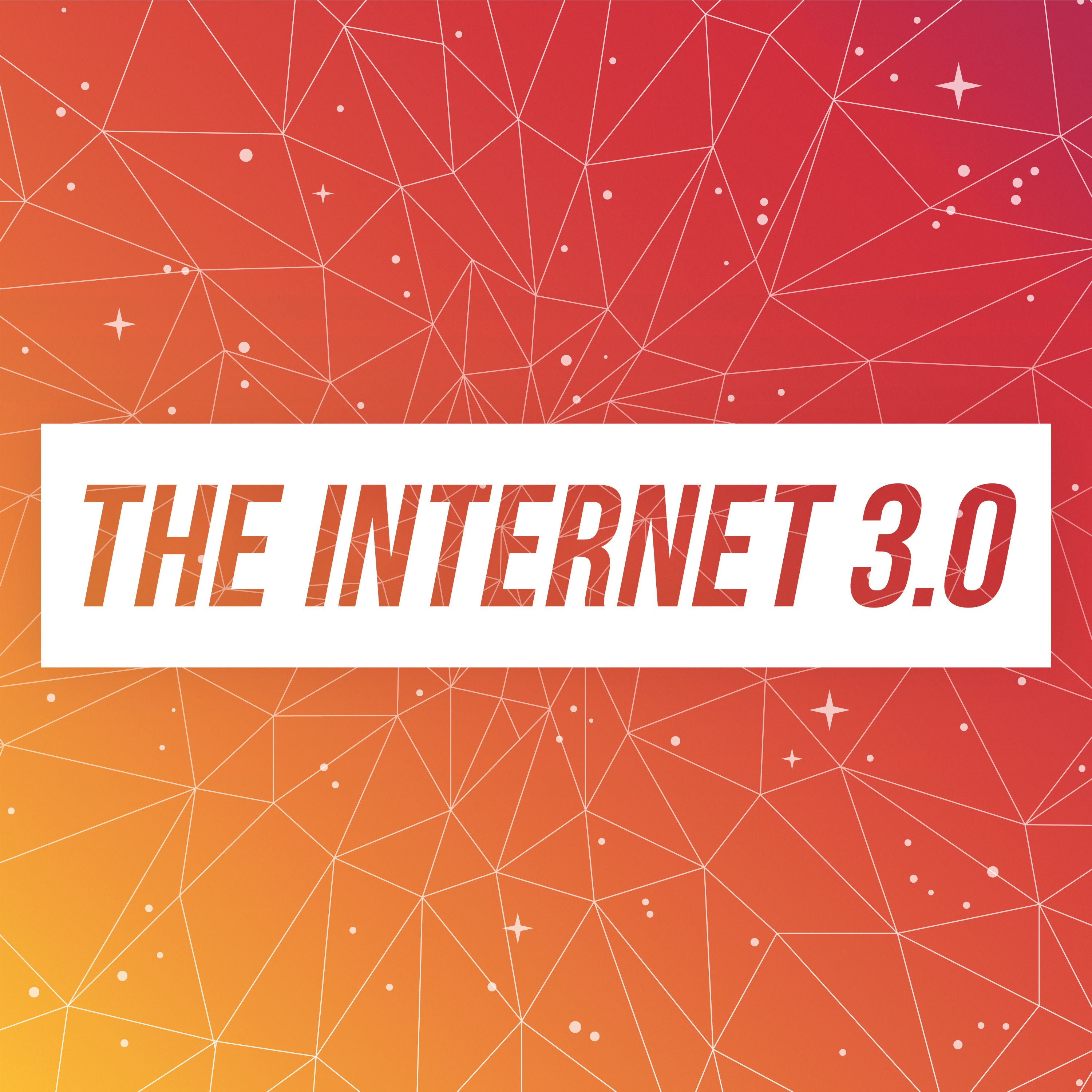 The Internet 3 0 Podcast