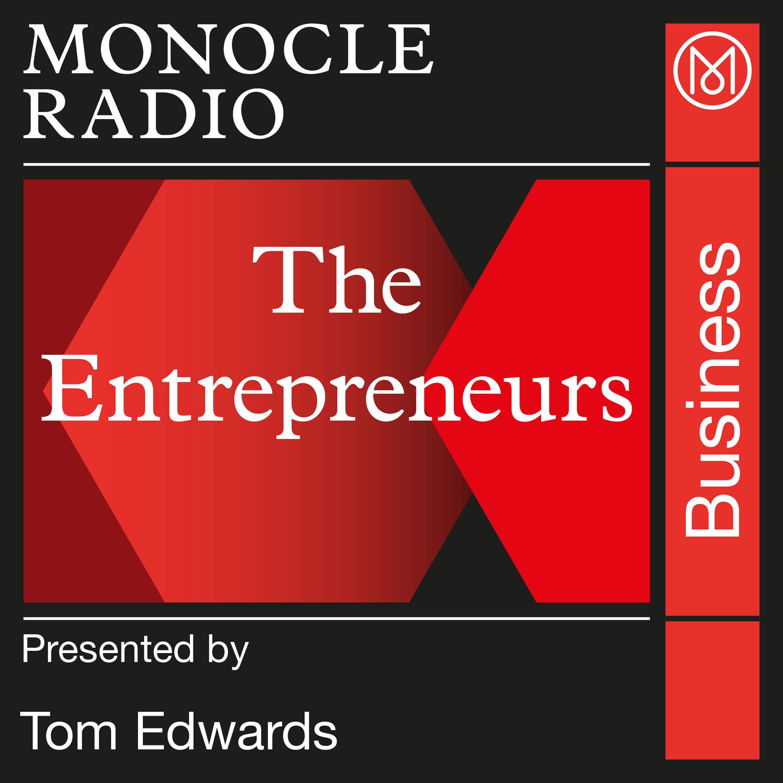 Monocle 24: The Entrepreneurs